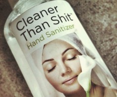 CLEANER THAN SHIT HAND SANITIZER