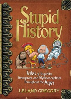 Stupid Moments in History Book