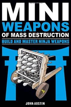 Build and Master Ninja Weapons Handbook